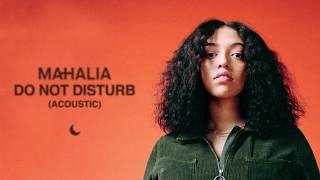 Mahalia - Do Not Disturb (Acoustic)