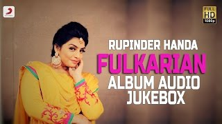 Rupinder Handa | Fulkarian Album | Audio Jukebox