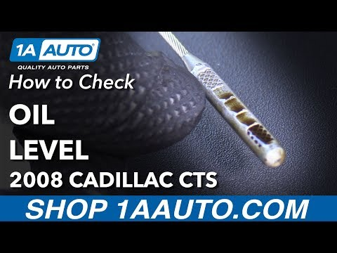 How to Check and Fill Oil 2008 Cadillac CTS