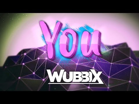 [Dubstep] Wubbix - You