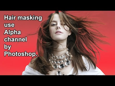 How to hair masking use alpha channel. Photoshop.