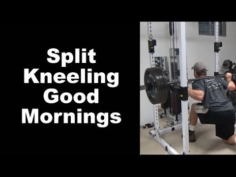 Get a Bigger Squat and Deadlift with Split Kneeling Good Mornings for Posterior Chain