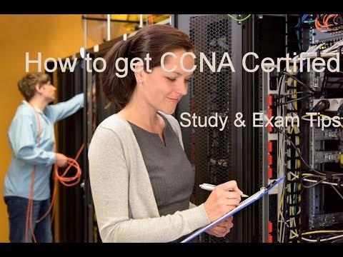How To Get CCNA Certification - Cisco Training Study & Exam Tips, Get CCNA Certified