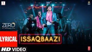 Zero: ISSAQBAAZI With Lyrics | Shah Rukh Khan, Salman Khan, Anushka Sharma, Katrina Kaif | T-Series