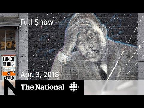 The National for Tuesday, April 3, 2018 — Trump on NAFTA, Rohingya Crisis, MLK Jr.