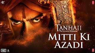 Tanhaji: The Unsung Warrior | Mitti Ki Azadi | Ajay D, Kajol, Saif Ali K | Om Raut | In Cinemas Now