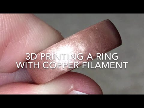 3D Printing Jewelry / Ring with Copper Filament