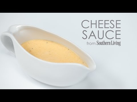 How to Make Cheese Sauce | MyRecipes