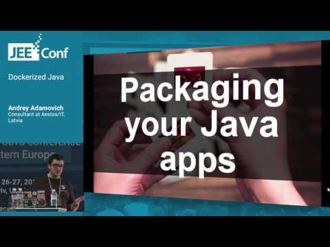 Dockerized Java (Andrey Adamovich, Consultant at Aestas/IT)