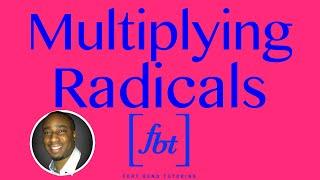 Multiplying Radical Expressions Fbt