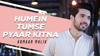 Humein Tumse Pyaar Kitna (Acoustic) | Armaan Malik | Kishore Kumar Tribute