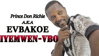 Edo Music Video: Iyemwen-Vbo by Don Richie Evbakoe