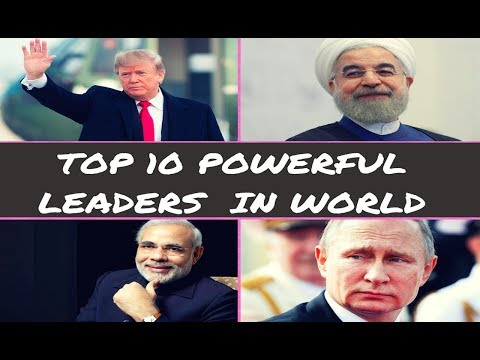 Top 10 powerful leaders  in world 2018