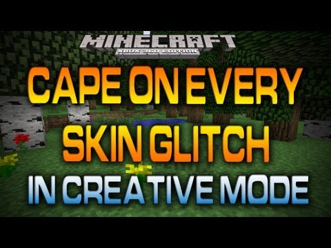 Minecraft (Xbox 360): CAPE ON EVERY SKIN IN CREATIVE MODE (How To)