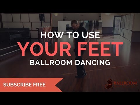 How to: Use Your Feet in Ballroom Dancing | Ballroom Mastery TV