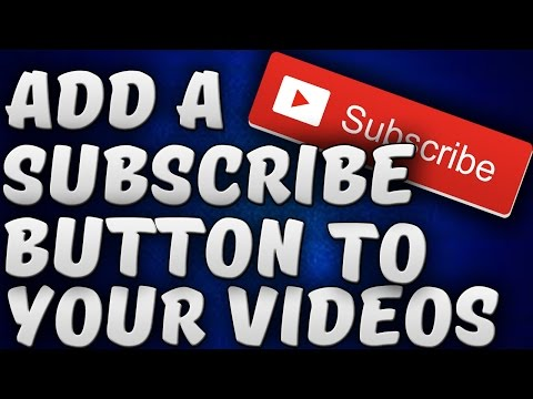 How To Add A Subscribe Button To All Videos On Your Youtube Channel In 2018! (Tutorial)