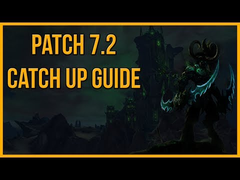 Catching up to speed in Legion Patch 7.2