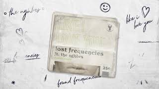 Lost Frequencies ft. The NGHBRS - Like I Love You (DIVIIDE REMIX)