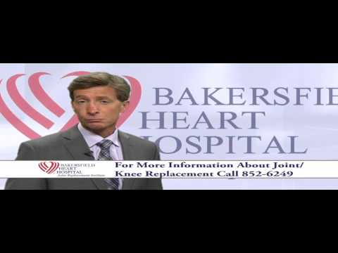 Bakersfield Heart Hospital - Medical Minute: Joint Replacement Institute