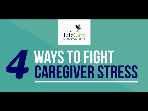 4 Ways to Fight Caregiver Stress | LifeCare Companions