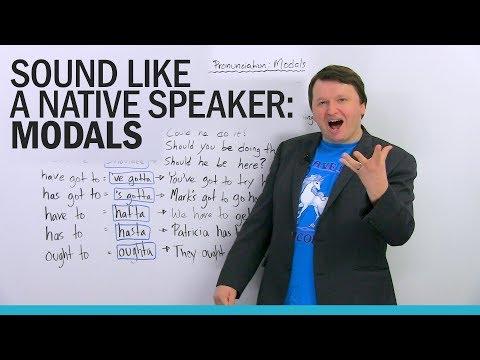 Sound like a native speaker: Modals