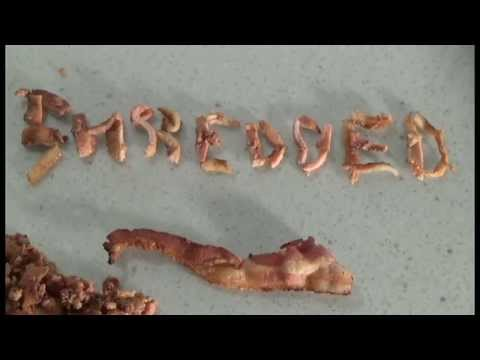 Shredded Bacon Intro