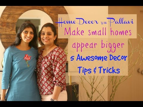 Indian Home Decor : How To Make A Small Home Look Bigger : 5 Awesome Decor Tips With Pallavi
