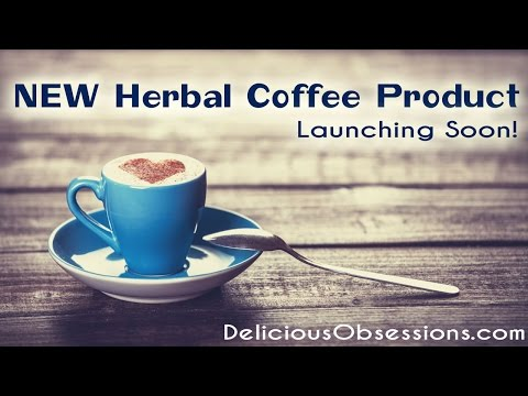 NEW Herbal Coffee Product Launching in August!