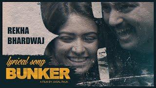 Lyrical: Laut Ke Ghar Jaana Hai   BUNKER   Rekha Bhardwaj  Jugal Raja  Kaushal M,Abhijeet S