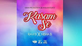 Ravi B X Nisha B - Kasam Se {2018 Bollywood Refix}
