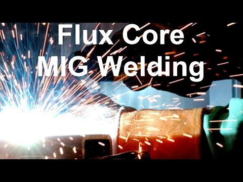The Secrets To Flux Core MIG Welding... And How Learning To Weld Can Make You Cash!