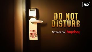Do Not Disturb (ডু নট ডিসটার্ব) | Official Trailer | Bengali Web Series | hoichoi Originals