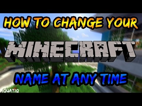 HOW TO CHANGE YOUR MINECRAFT NAME AT ANY TIME!