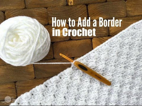 How to Add a Border in Crochet (for single crochet, double crochet and C2C)