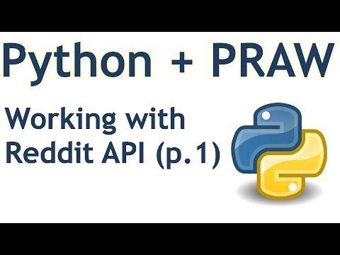 Introduction and Basics - Python Reddit API Wrapper (PRAW) tutorial p.1