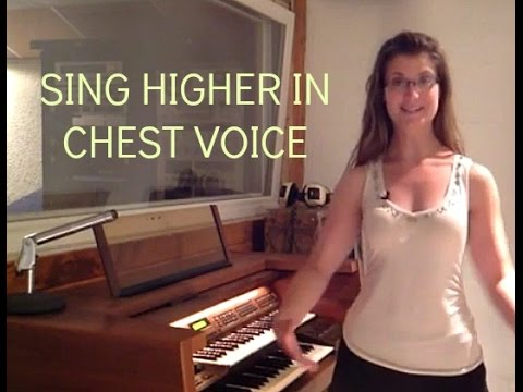 Sing Higher Notes In Your Chest Voice