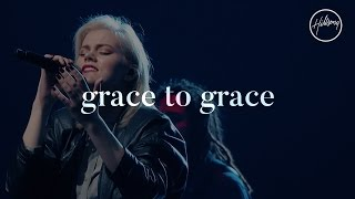 Grace To Grace - Hillsong Worship