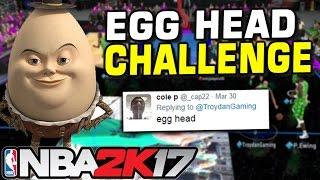 NBA 2K17 EGG HEAD CHALLENGE!