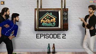 Fuckar Niwas | Episode 2 | The Unwanted Guest