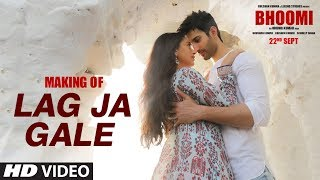Making of Lag Ja Gale Video Song | Bhoomi | Aditi Rao Hydari, Sidhant