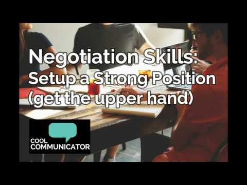 Negotiation Skills: How to Setup a Strong Position for Your Negotiation