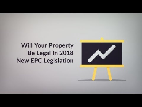 Will Your Property Be Legal In 2018. New EPC Legislation