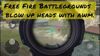 Free Fire Battlegrounds Blow Up Heads With Awm
