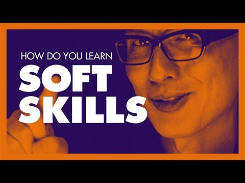 How do you Learn Soft Skills? Learning How to Learn.