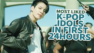 TOP 30 MOST LIKED K POP IDOL MVS IN FIRST 24 HOURS