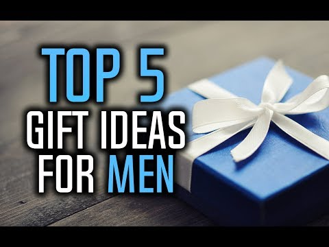 Best Gifts For Men - Top 5 Gift Ideas For Him