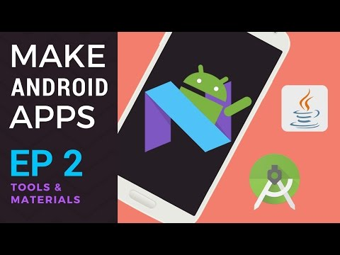 How to Make Android Apps - Ep 2 - Tools and Materials (Android Studio 2 and Java)