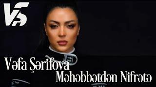 Vefa Serifova - Mehebbetden Nifrete (Official Video)