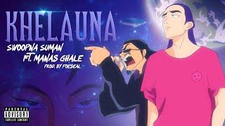Khelauna - Swoopna Suman Ft. Manas Ghale (Official MV)