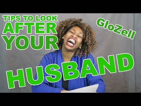 Tips to Look After Your Husband - GloZell